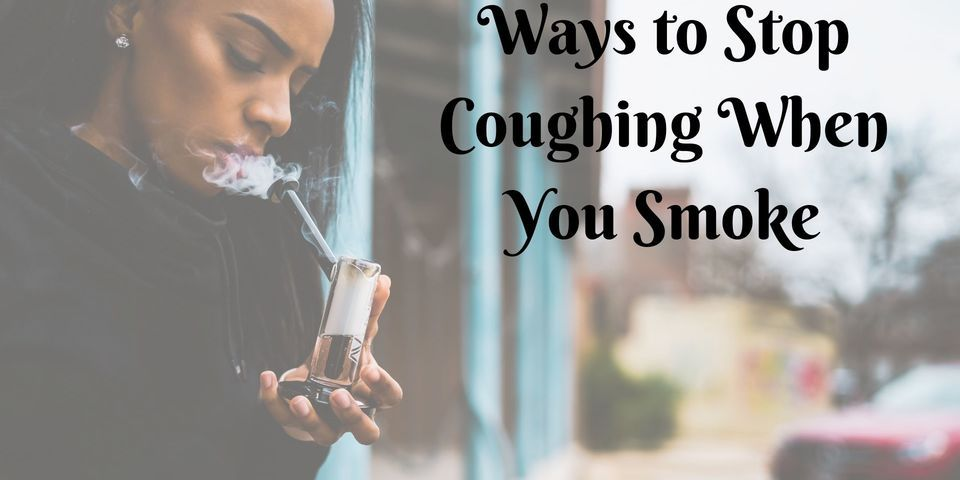 Top Ways to Stop Coughing When you Smoke